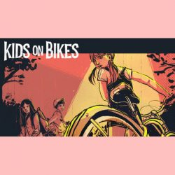 Kids on Bikes and Teens in Space