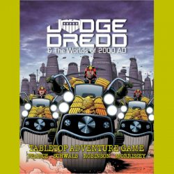 Judge Dredd & The Worlds of 2000 AD Tabletop Adventure Game